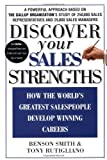 img - for Discover Your Sales Strengths: How the World's Greatest Salespeople Develop Winning Careers by Benson Smith (2003-02-26) book / textbook / text book