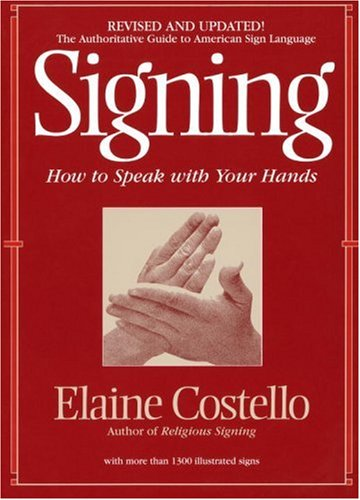 Signing: How To Speak With YOur Hands