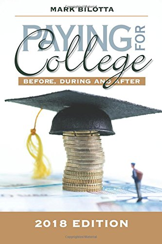 Paying for College: Before, During and After (2018 Edition) ebook