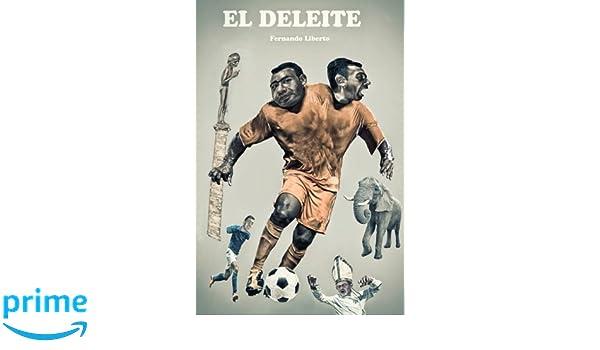 El Deleite (Spanish Edition): Fernando Liberto .: 9781537237886: Amazon.com: Books