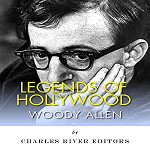 Legends of Hollywood: The Life of Woody Allen Audiobook