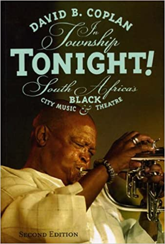 In Township Tonight!: South Africa's Black City Music and Theatre (Chicago Studies in Ethnomusicology) by David B Coplan (2008-02-22)
