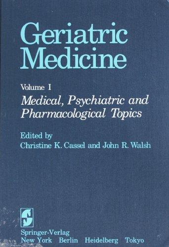 001: Geriatric Medicine: Volume 1: Medical, Psychiatric, and Pharmacological Topics