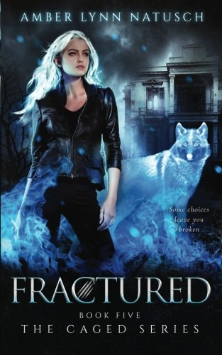 Fractured (The Caged Series) (Volume 5)
