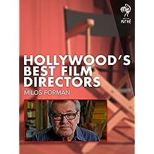 Hollywood's Best Film Directors: Milos Forman