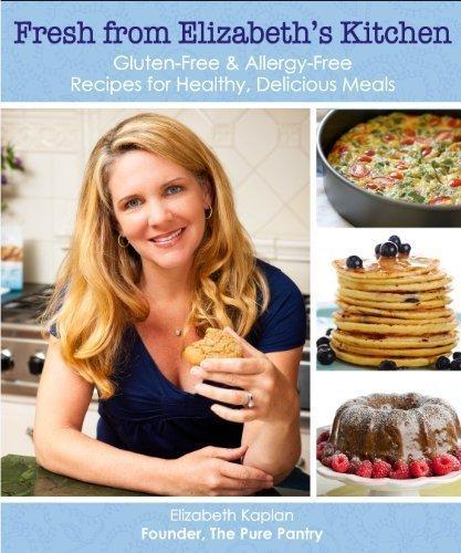 Fresh from Elizabeth's Kitchen: Gluten-free & Allergy-Free Recipes