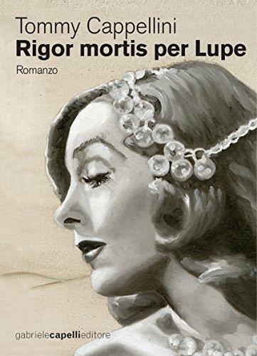 Rigor mortis per Lupe (Italian Edition)