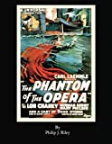The Phantom of the Opera by Philip J. Riley (2015-06-15)