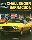 Dodge Challenger Plymouth Barracuda: Chrysler's Potent Pony Cars (General: Dodge Challenger Plymouth Barracuda)