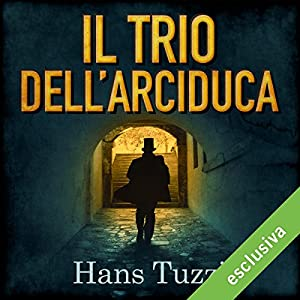 Il Trio dell'arciduca (Il ciclo di Neron Vukcic 1) Hörbuch