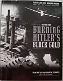 img - for Burning Hitler's Black Gold book / textbook / text book
