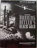 Burning Hitler's Black Gold