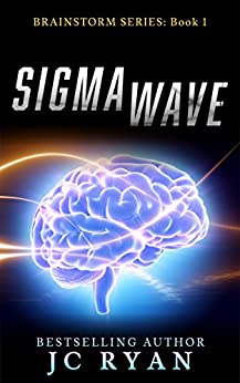 Sigma Wave: A Mystery Thriller (Brainstorm Book 1) by [Ryan, JC]