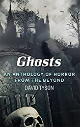 Ghosts: An Anthology of Horror from the Beyond