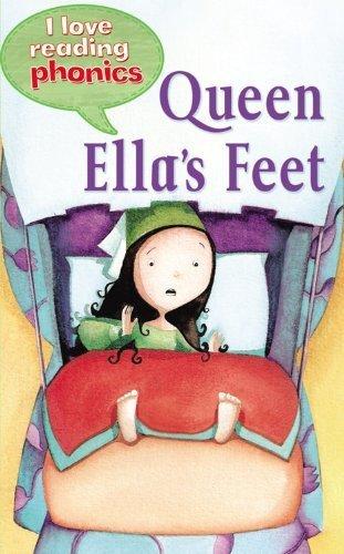 Queen Ellas Feet (Queen Ella's Feet (I Love Reading Phonics Level 3) by Ticktock)