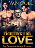 Fighting For Love: Gay Paranormal Menage Romance