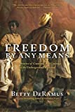 Freedom by Any Means, Betty DeRamus, 1439126755