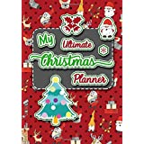 My Ultimate Christmas Planner: A Detailed Family Xmas Project Diary Organizer - Budgets, Holiday Gifts, Cards, Christian Trad