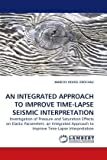 An Integrated Approach to Improve Time-Lapse Seismic Interpretation, Marcos Hexsel Grochau, 3838322118