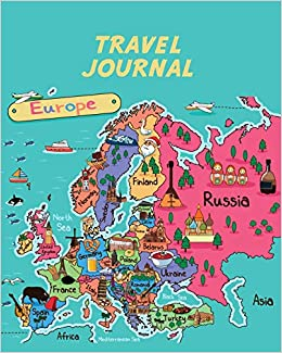 Map Of Europe For Kids Travel Journal: Map Of Europe. Kid's Travel Journal. Fun Holiday