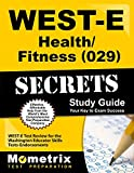 img - for WEST-E Health/Fitness (029) Secrets Study Guide: WEST-E Test Review for the Washington Educator Skills Tests-Endorsements (Mometrix Secrets Study Guides) book / textbook / text book