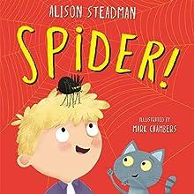 Spider! | Livre audio Auteur(s) : Alison Steadman Narrateur(s) : Alison Steadman