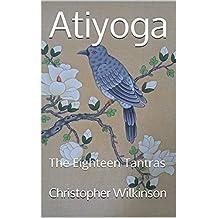 Atiyoga: The Eighteen Tantras