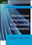Instructional Engineering in Networked Environments, Gilbert Paquette, 0470631392