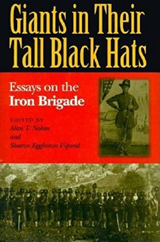 GIANTS IN THEIR TALL BLACK HATS: Essays on the Iron Brigade (Great Lakes Connections: The Civil War) -  Hardcover