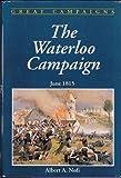 Waterloo Campaign, June, 1815, Albert A. Nofi, 0938289292