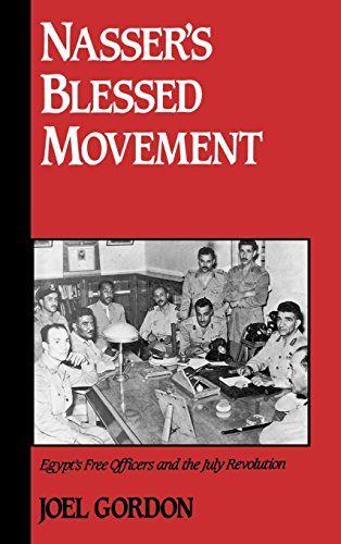 Nasser's Blessed Movement: Egypt's Free Officers and the...