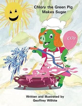 Chlory the Green Pig Makes Sugar