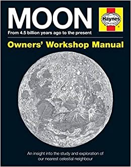 Moon Owners' Workshop Manual: From 4.5 Billion Years Ago To The Present por David M. Harland epub