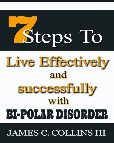 7 Steps To Live Effectively And Successfully With Bipolar Disorder