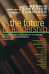 The Future of Leadership: Today's Top Leadership Thinkers Speak to Tomorrow's Leaders (The Jossey-Bass Business & Management)