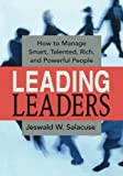 img - for Leading Leaders: How to Manage Smart, Talented, Rich, and Powerful People book / textbook / text book