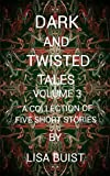 Dark and Twisted Tales : Volume 3