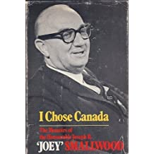 "I chose Canada: The memoirs of the Honourable Joseph R. ""Joey"" Smallwood"