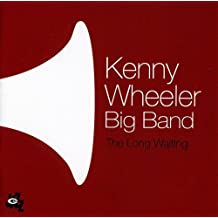WHEELER, KENNY - THE LONG WAITING