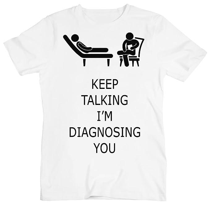 Keep Talking I'm Diagnosing You Psychoanalysis Therapist Men's T-Shirt Small