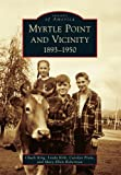 img - for Myrtle Point and Vicinity: 1893-1950 (Images of America) book / textbook / text book