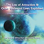 The Law of Attraction & Other Universal Laws Explained: A Guide to Using These Natural Laws | Christine Ann Sherborne