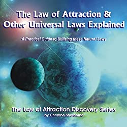 The Law of Attraction & Other Universal Laws Explained