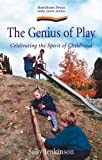 Genius of Play: Celebrating the Spirit of Childhood (Early Years)