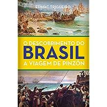 O DESCOBRIMENTO DO BRASIL: A viagem de Pinzón