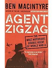 Macintyre, B: Agent Zigzag: The True Wartime Story of Eddie Chapman: Lover, Traitor, Hero, Spy