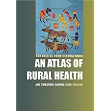Chronicles from Central India : An Atlas of Rural Health