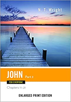 John for Everyone, Part 2 (Enlarged Print) (New Testament for Everyone)