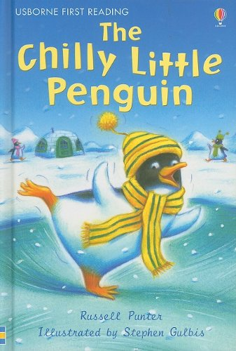 The Chilly Little Penguin (Usborne First Reading: Level 2) - Chilly Little Penguin