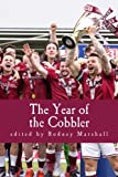 img - for The Year of the Cobbler: Reflections on a Lifetime and a Season supporting Northampton Town FC book / textbook / text book